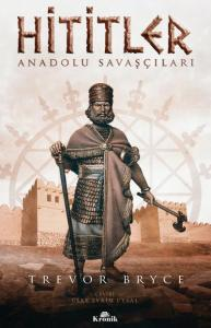 Hititler-Anadolu Savaşçıları