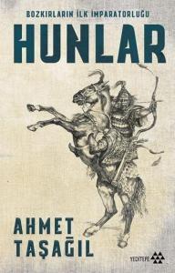 Hunlar Bozkırların İlk İmparatorluğu- Bez Ciltli