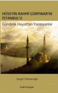 Hüseyin Rahmi Gürpınar'ın İstanbul'u-Gündelik Hayattan Yansıyanlar