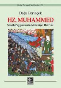 Hz. Muhammed-Silahlı Peygamberin Medeniyet Devrimi