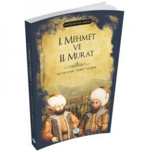I. Mehmet ve II. Murat-Padişahlar Serisi