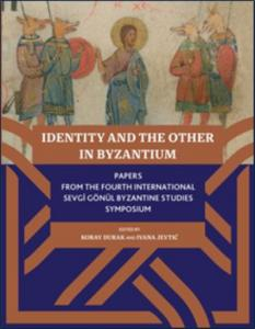 Identıty And The Other In Byzantıum