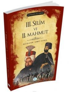 III. Selim ve II. Mahmut-Padişahlar Serisi