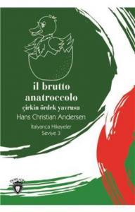 İl Brutto Anatroccolo-Çirkin Ördek Yavrusu İtalyanca Hikayeler Seviye 3