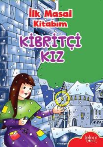 İlk Masal Kitabım-Kibritçi Kız