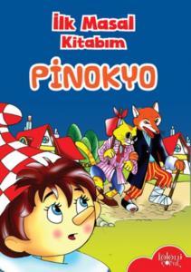 İlk Masal Kitabım-Pinokyo
