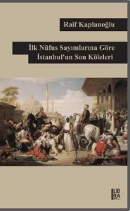 İlk Nüfus Sayımlarına Göre İstanbul'un Son Köleleri