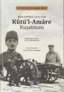 Irak Cephesi 1914-1918 Kutül-Amare Kuşatması-Ciltl