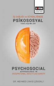İş Sağlığı ve Güvenliğinde Psikososyal Yaklaşımlar