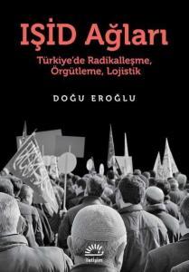 Işid Ağları-Türkiyede Radikalleşme Örgütleme Lojistik