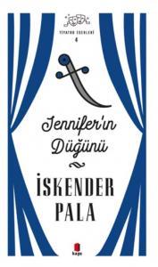 İskender Pala Tiyatro Eserleri 4-Jenniferın Düğünü
