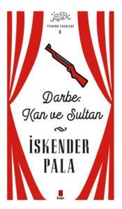 İskender Pala Tiyatro Eserleri 6-Darbe Kan ve Sultan