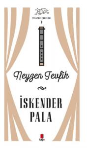 İskender Pala Tiyatro Eserleri 8-Neyzen Tevfik