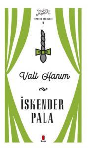 İskender Pala Tiyatro Eserleri 9-Vali Hanım
