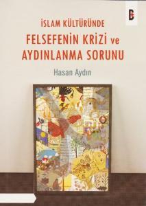 İslam Kültüründe Felsefenin Krizi ve Aydınlanma Sorunu