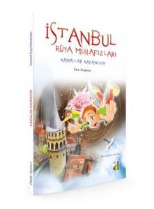 İstanbul Rüya Muhafızları-Kanallar Kapanıyor