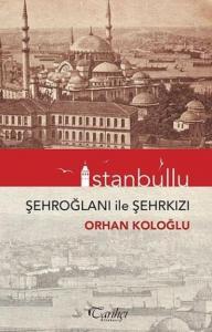 İstanbullu-Şehroğlanı İle Şehrkızı