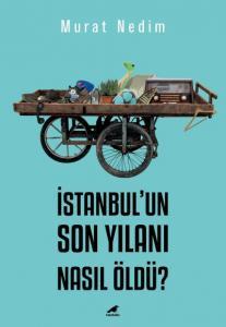 İstanbulun Son Yılanı Nasıl Öldü