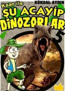 Kaan ile Şu Acayip Dinozorlar