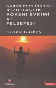 Kadim Kürt İnanışı Kızılbaşlık Kökeni Evrimi ve Felsefesi