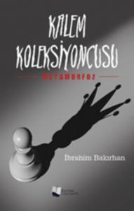 Kalem Koleksiyoncusu-Metamorfoz