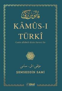 Kamus-ı Türki-Latin Alfabeli Dizin İlavesi İle