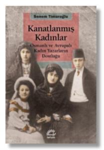 Kanıtlanmış Kadınlar-Osmanlı ve Avrupalı Kadın Yazarların Dostluğu