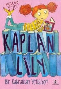 Kaplan Lily-Bir Kahraman Yetişiyor!