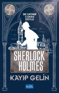 Kayıp Gelin-Sherlock Holmes