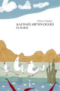Kaz Dağlarının Çığlığı-Üç Martı
