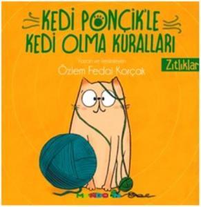Kedi Ponçik'le Kedi Olma Kurallari- Zitliklar