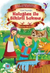 Keloğlan İle Sihirli Lokma-Anadolu Masalı