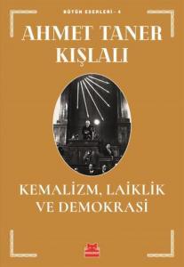 Kemalizm Laiklik ve Demokrasi