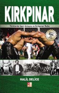Kırkpınar-Türklerde Spor Anlayışı ve Kırkpınar Ruhu