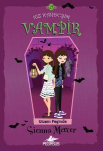 Kız Kardeşim Vampir 15-Gizem Peşinde