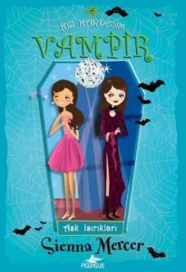 Kız Kardeşim Vampir 6 -Aşk Isırıkları