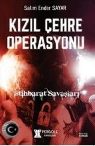 Kızıl Çehre Operasyonu İstihbarat Savaşları