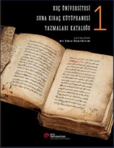 Koç Üniversitesi Suna Kıraç Kütüphanesi Yazmalar Kataloğu 1-Ciltli
