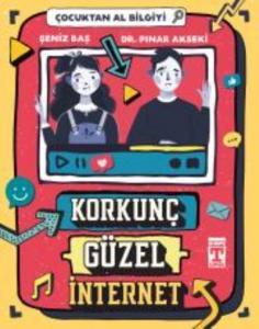 Korkunç Güzel İnternet-Çocuktan Al Bilgiyi