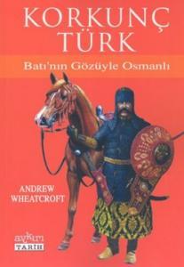 Korkunç Türk / Batı'nın Gözüyle Osmanlı