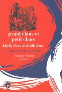 Küçük Claus ve Büyük Claus Fransızca Hikayeler Seviye 3