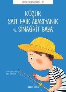 Küçük Sait Faik Abasıyanık ve Sinağrit Baba-Çocuk Edebiyatı Dizisi 12