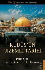 Kudüsün Gizemli Tarihi
