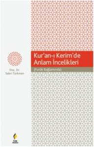 Kur'an-ı Kerim'de Anlam İncelikleri-Furuk Bağlamında