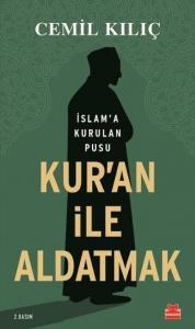 Kuran İle Aldatmak-İslama Kurulan Pusu