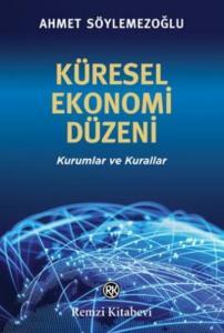 Küresel Ekonomi Düzeni-Kurumlar ve Kurallar
