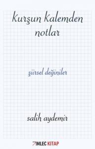 Kurşun Kalemden Notlar-Şiirsel Değiniler