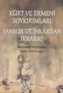 Kürt ve Ermeni Soykırımları Sansür ve İnkardan İkrara