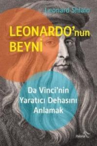 Leonardonun Beyni - Da Vincinin Yaratıcı Dehasını Anlamak