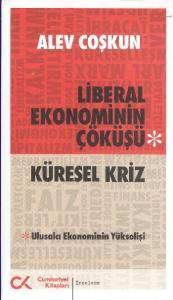 Liberal Ekonominin Çöküşü-Küresel Kriz